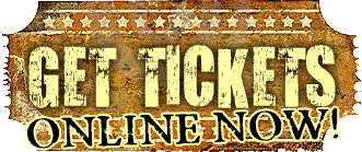 Save Time! Get Your Tickets Online NOW!