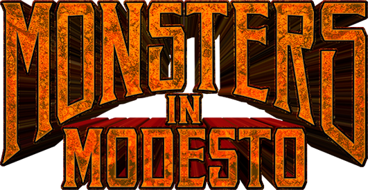 Monsters in Modesto